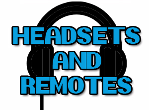 Headsets & Remotes