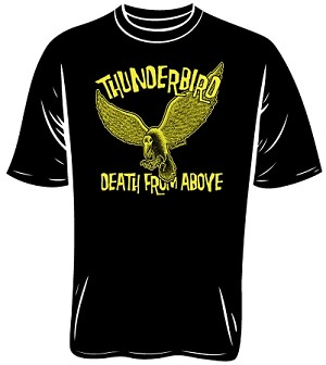 Thunderbird Death From Above T-Shirt (Size: X-Large XL)